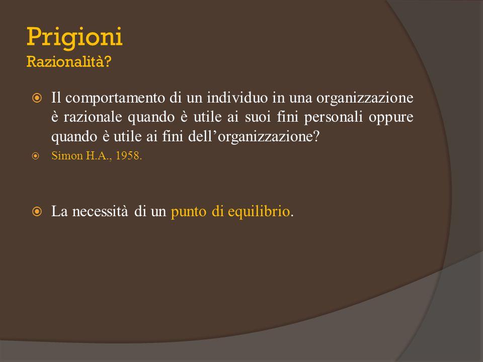  Il comportamento di un individuo in una organizzazione è razionale quando è utile ai suoi fini personali oppure quando è utile ai fini dell'organizz