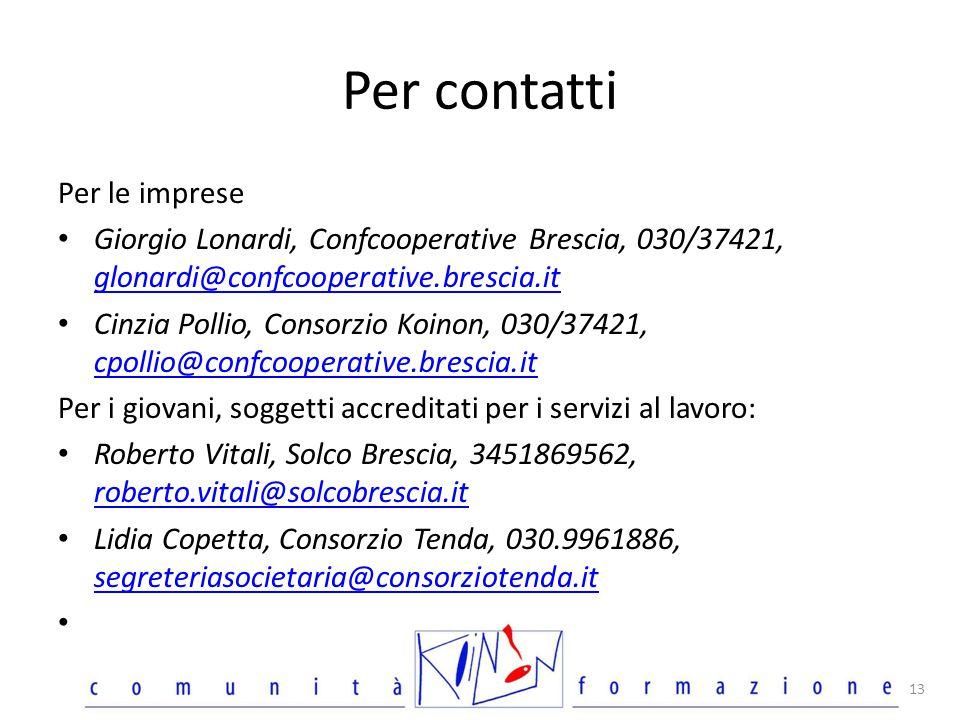 Per contatti Per le imprese Giorgio Lonardi, Confcooperative Brescia, 030/37421, glonardi@confcooperative.brescia.it glonardi@confcooperative.brescia.