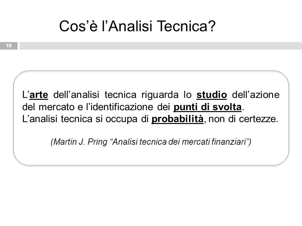 L'arte dell'analisi tecnica riguarda lo studio dell'azione del mercato e l'identificazione dei punti di svolta. L'analisi tecnica si occupa di probabi