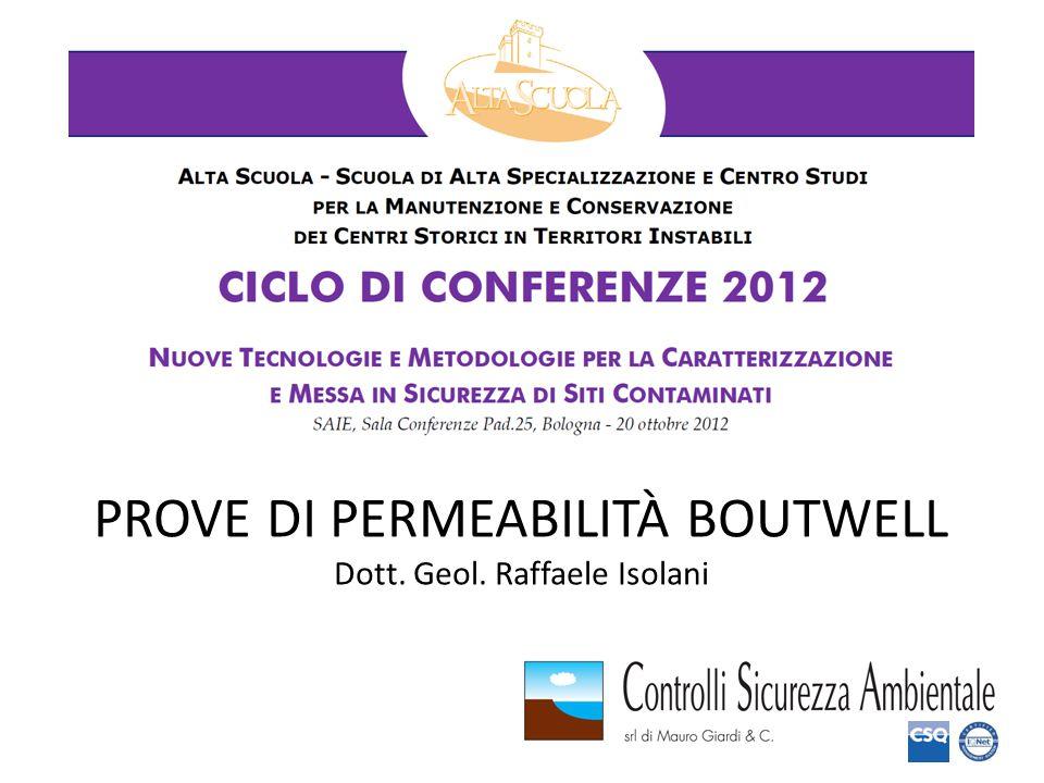 PROVE DI PERMEABILITÀ BOUTWELL Dott. Geol. Raffaele Isolani