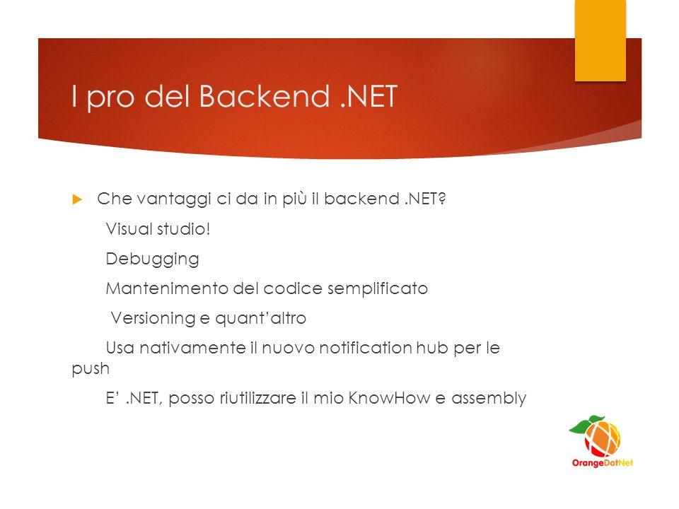 I pro del Backend.NET  Che vantaggi ci da in più il backend.NET.