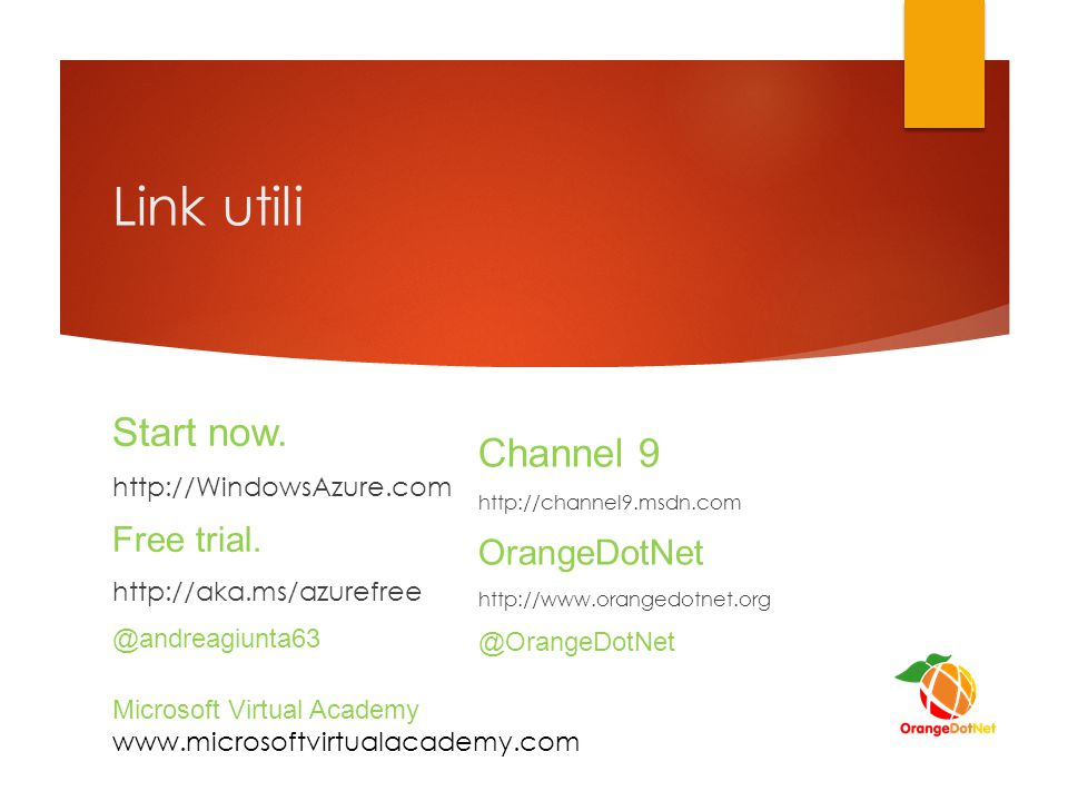 Link utili Start now.http://WindowsAzure.com Free trial.
