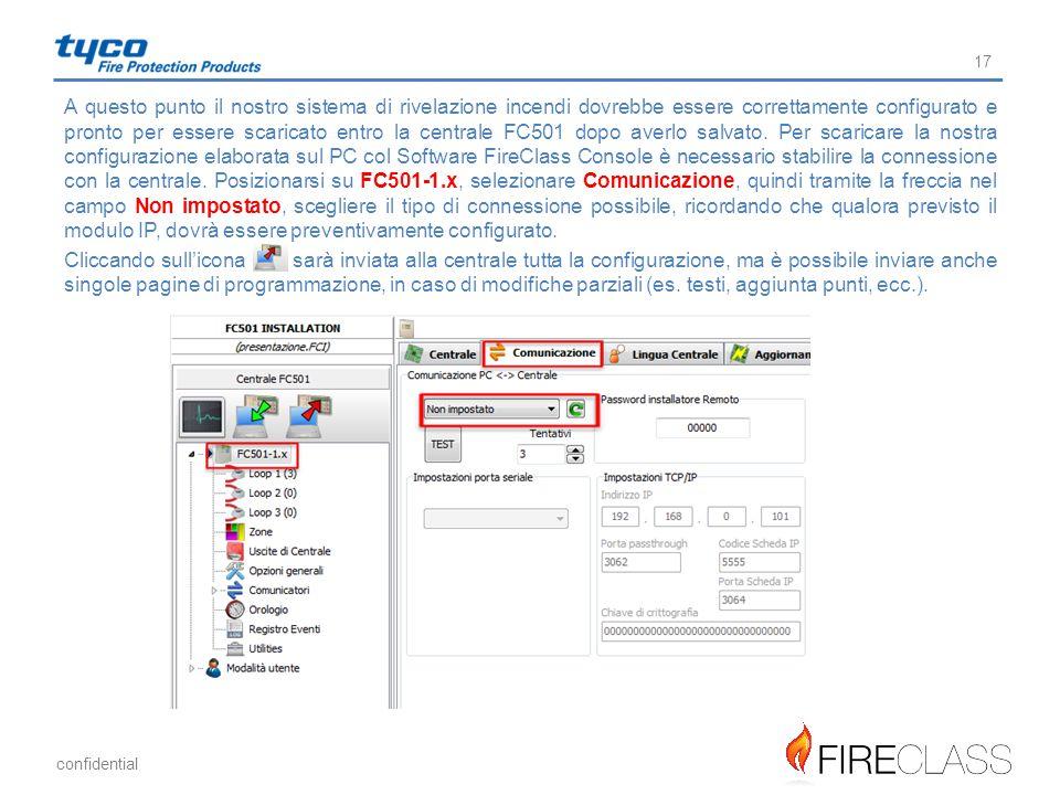 confidential 17 A questo punto il nostro sistema di rivelazione incendi dovrebbe essere correttamente configurato e pronto per essere scaricato entro