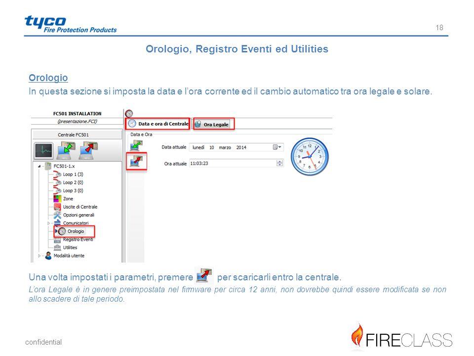confidential 18 Orologio, Registro Eventi ed Utilities Orologio In questa sezione si imposta la data e l'ora corrente ed il cambio automatico tra ora