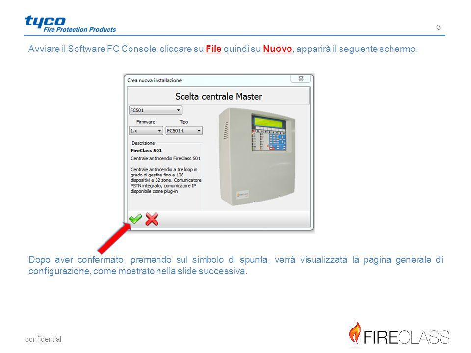 confidential Avviare il Software FC Console, cliccare su File quindi su Nuovo, apparirà il seguente schermo: Dopo aver confermato, premendo sul simbol