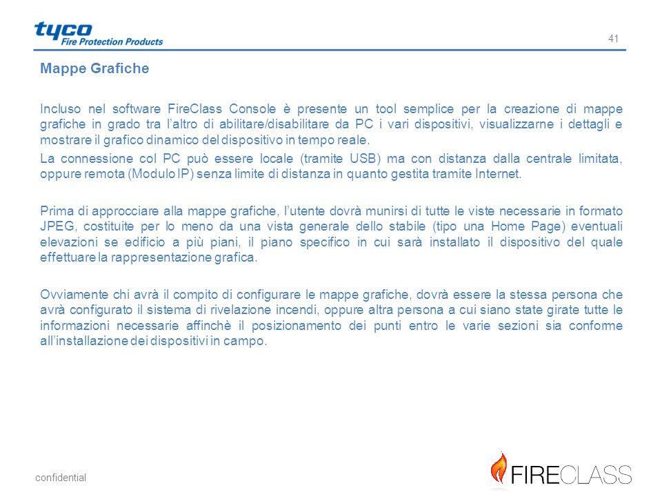 confidential Mappe Grafiche Incluso nel software FireClass Console è presente un tool semplice per la creazione di mappe grafiche in grado tra l'altro
