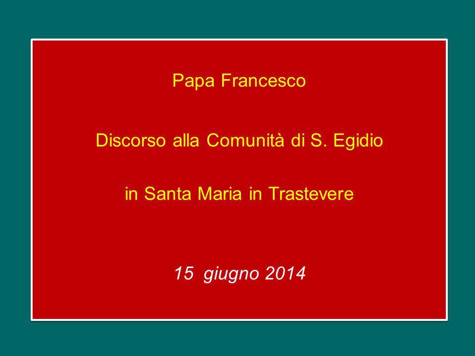 Papa Francesco Discorso alla Comunità di S.