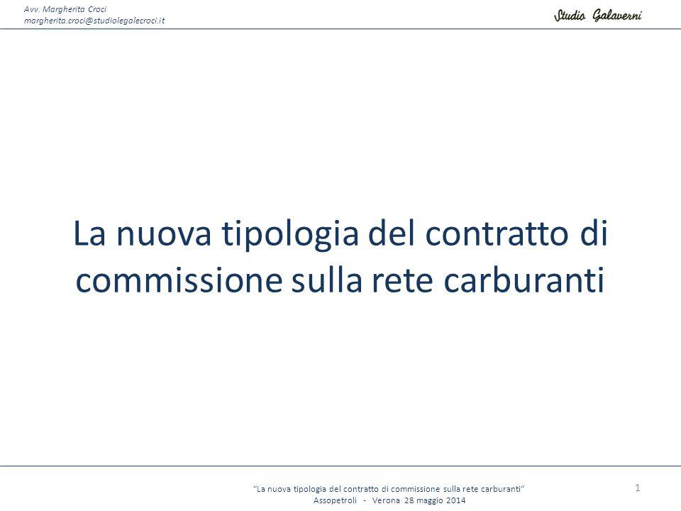 La nuova tipologia del contratto di commissione sulla rete carburanti Assopetroli - Verona 28 maggio 2014 Avv.