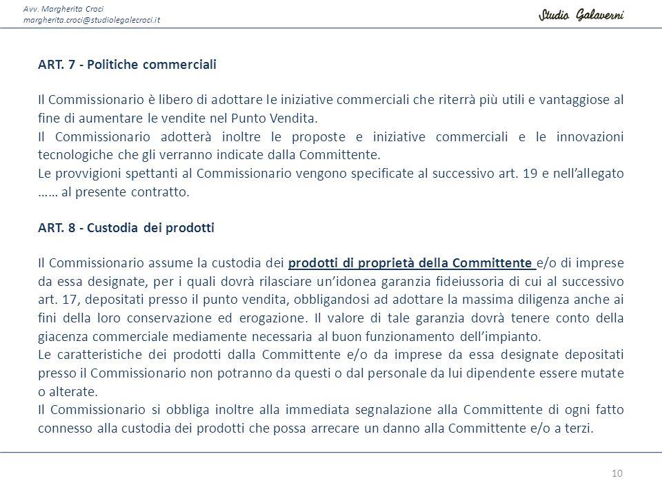 Avv. Margherita Croci margherita.croci@studiolegalecroci.it ART. 7 - Politiche commerciali Il Commissionario è libero di adottare le iniziative commer