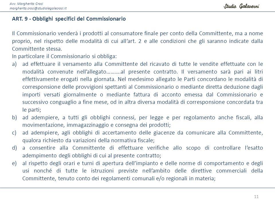 Avv. Margherita Croci margherita.croci@studiolegalecroci.it ART. 9 - Obblighi specifici del Commissionario Il Commissionario venderà i prodotti al con