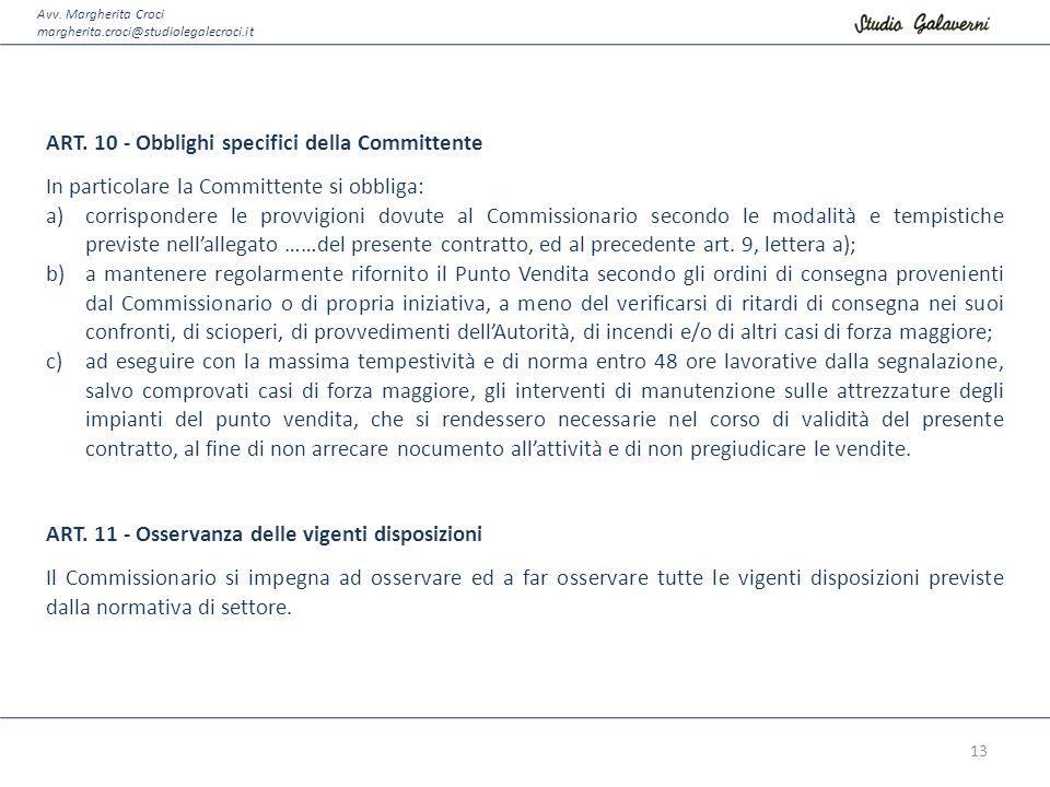 Avv. Margherita Croci margherita.croci@studiolegalecroci.it ART. 10 - Obblighi specifici della Committente In particolare la Committente si obbliga: a