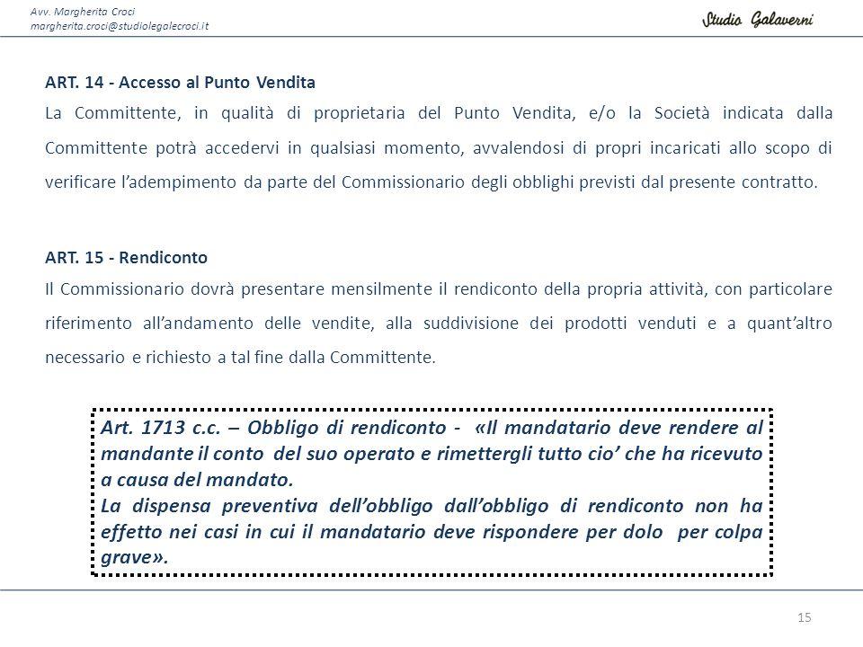 Avv. Margherita Croci margherita.croci@studiolegalecroci.it ART. 14 - Accesso al Punto Vendita La Committente, in qualità di proprietaria del Punto Ve