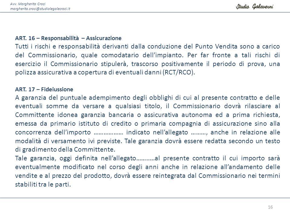 Avv. Margherita Croci margherita.croci@studiolegalecroci.it ART. 16 – Responsabilità – Assicurazione Tutti i rischi e responsabilità derivanti dalla c
