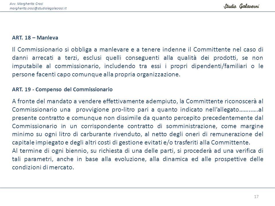 Avv. Margherita Croci margherita.croci@studiolegalecroci.it ART. 18 – Manleva Il Commissionario si obbliga a manlevare e a tenere indenne il Committen