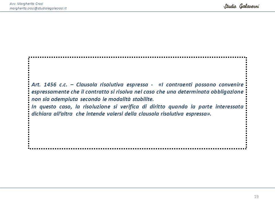 Avv. Margherita Croci margherita.croci@studiolegalecroci.it Art. 1456 c.c. – Clausola risolutiva espressa - «I contraenti possono convenire espressame