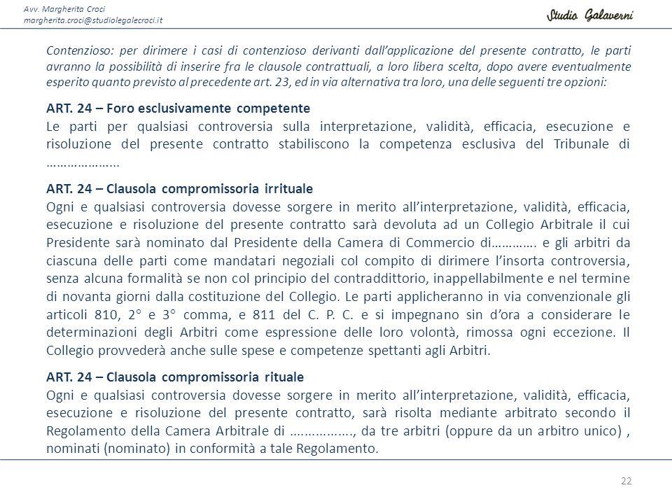 Avv. Margherita Croci margherita.croci@studiolegalecroci.it Contenzioso: per dirimere i casi di contenzioso derivanti dall'applicazione del presente c