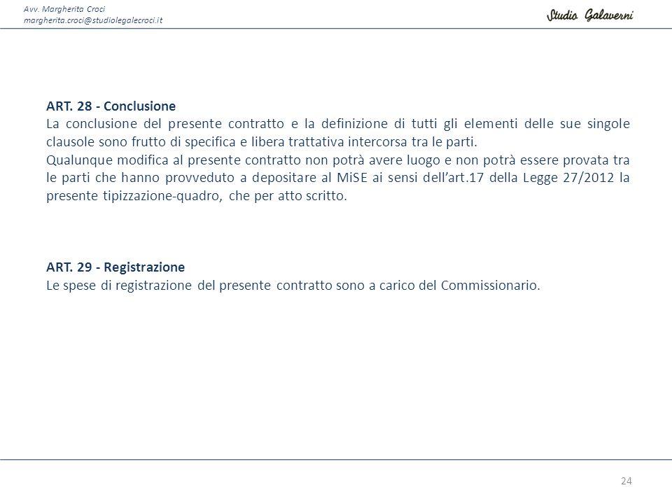 Avv. Margherita Croci margherita.croci@studiolegalecroci.it ART. 28 - Conclusione La conclusione del presente contratto e la definizione di tutti gli