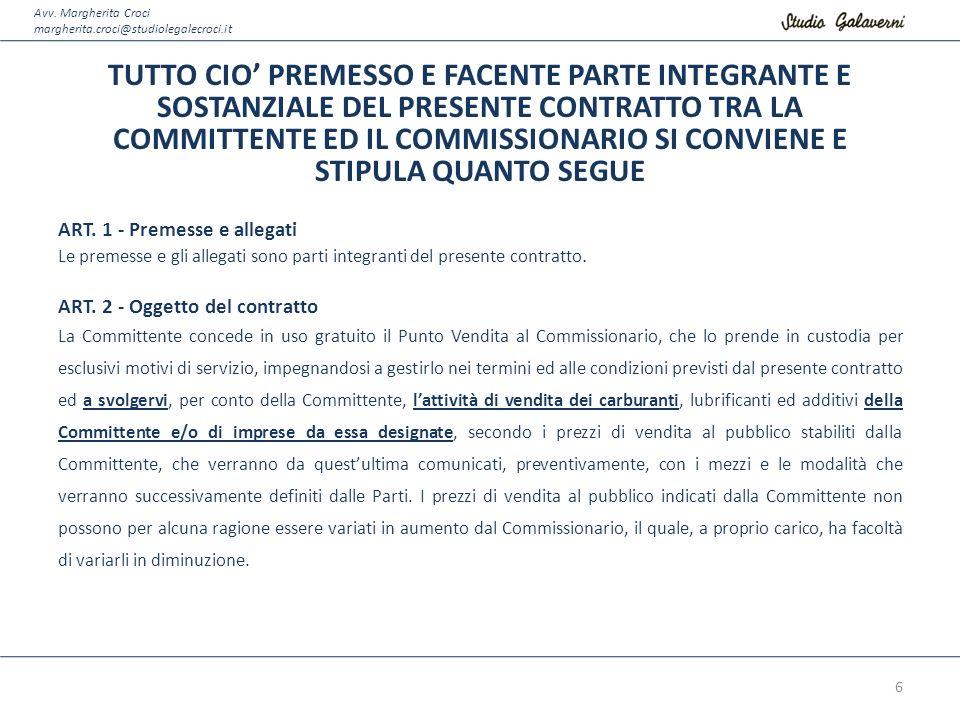 Avv. Margherita Croci margherita.croci@studiolegalecroci.it TUTTO CIO' PREMESSO E FACENTE PARTE INTEGRANTE E SOSTANZIALE DEL PRESENTE CONTRATTO TRA LA