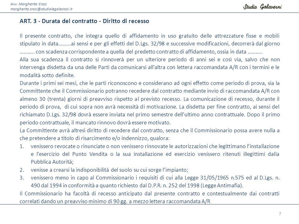 Avv. Margherita Croci margherita.croci@studiolegalecroci.it ART. 3 - Durata del contratto - Diritto di recesso Il presente contratto, che integra quel