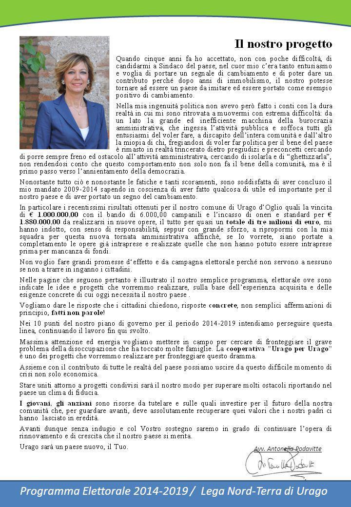 Programma Elettorale 2009-2014 / Lega Nord-Terra di Urago Programma Elettorale 2014-2019 / Lega Nord-Terra di Urago Avv. Antonella Podavitte