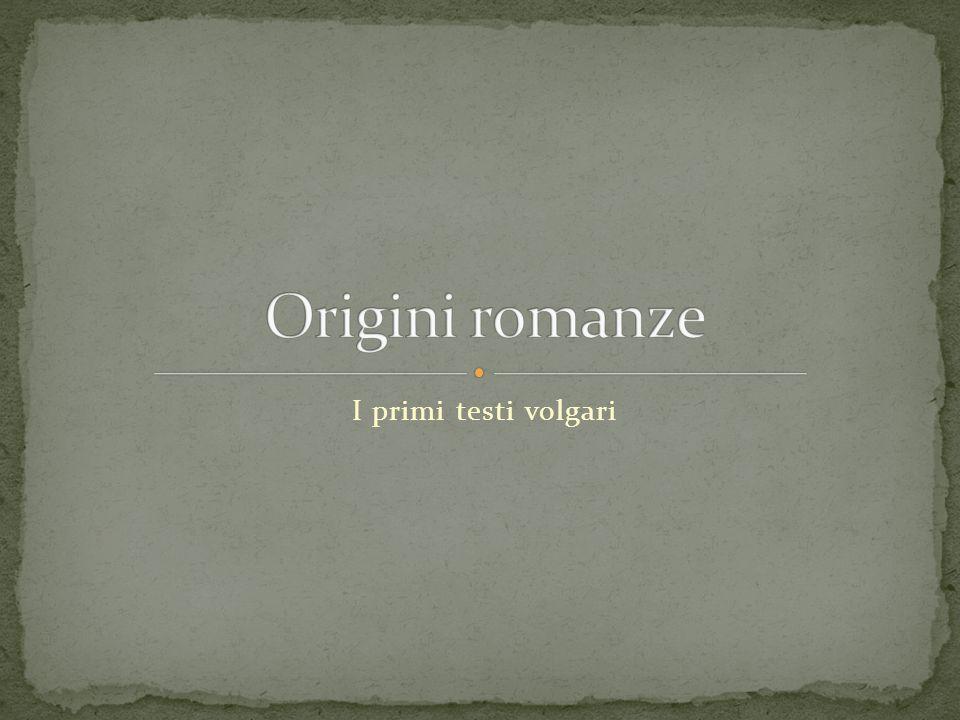 «La prima consiste nella nascita della nuova oralità: evento che si verifica quando la struttura della lingua parlata cessa di essere latina per diventare romanza.