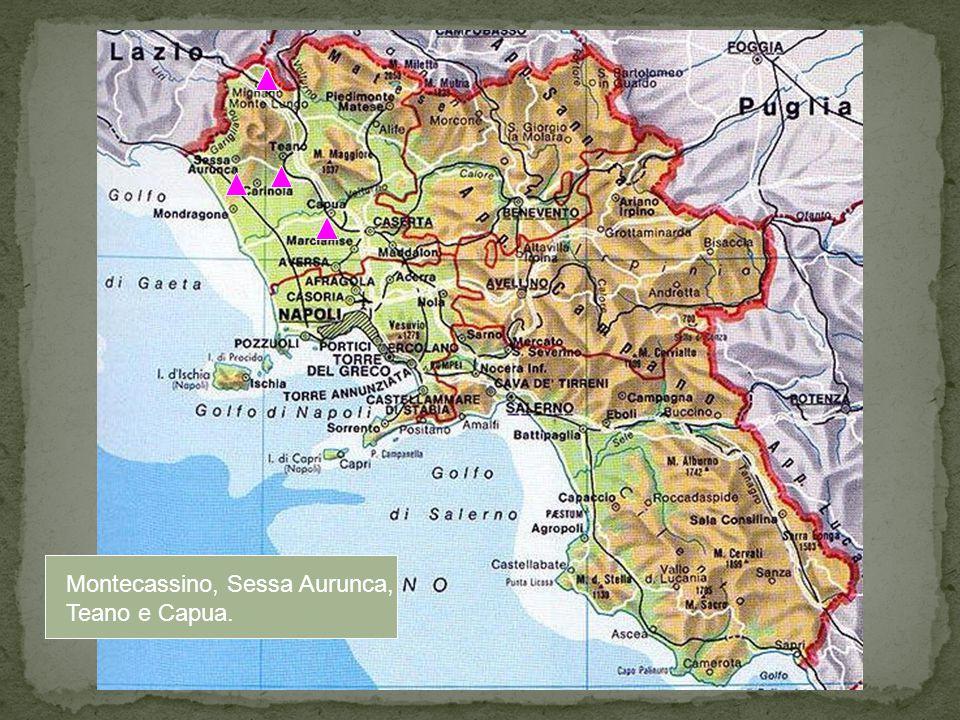 Montecassino, Sessa Aurunca, Teano e Capua.