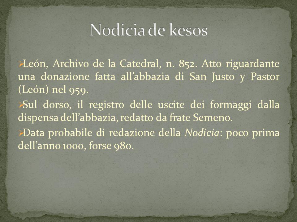  León, Archivo de la Catedral, n. 852. Atto riguardante una donazione fatta all'abbazia di San Justo y Pastor (León) nel 959.  Sul dorso, il registr