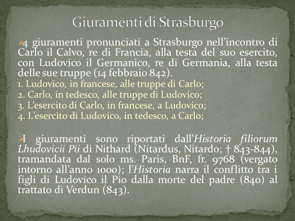  4 giuramenti pronunciati a Strasburgo nell'incontro di Carlo il Calvo, re di Francia, alla testa del suo esercito, con Ludovico il Germanico, re di