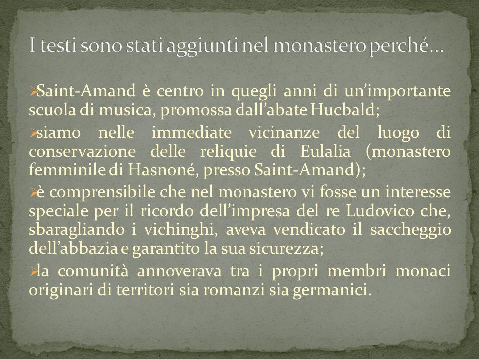  Saint-Amand è centro in quegli anni di un'importante scuola di musica, promossa dall'abate Hucbald;  siamo nelle immediate vicinanze del luogo di c