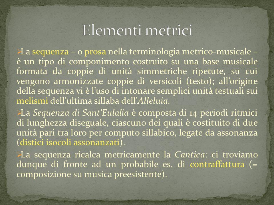  La sequenza – o prosa nella terminologia metrico-musicale – è un tipo di componimento costruito su una base musicale formata da coppie di unità simm