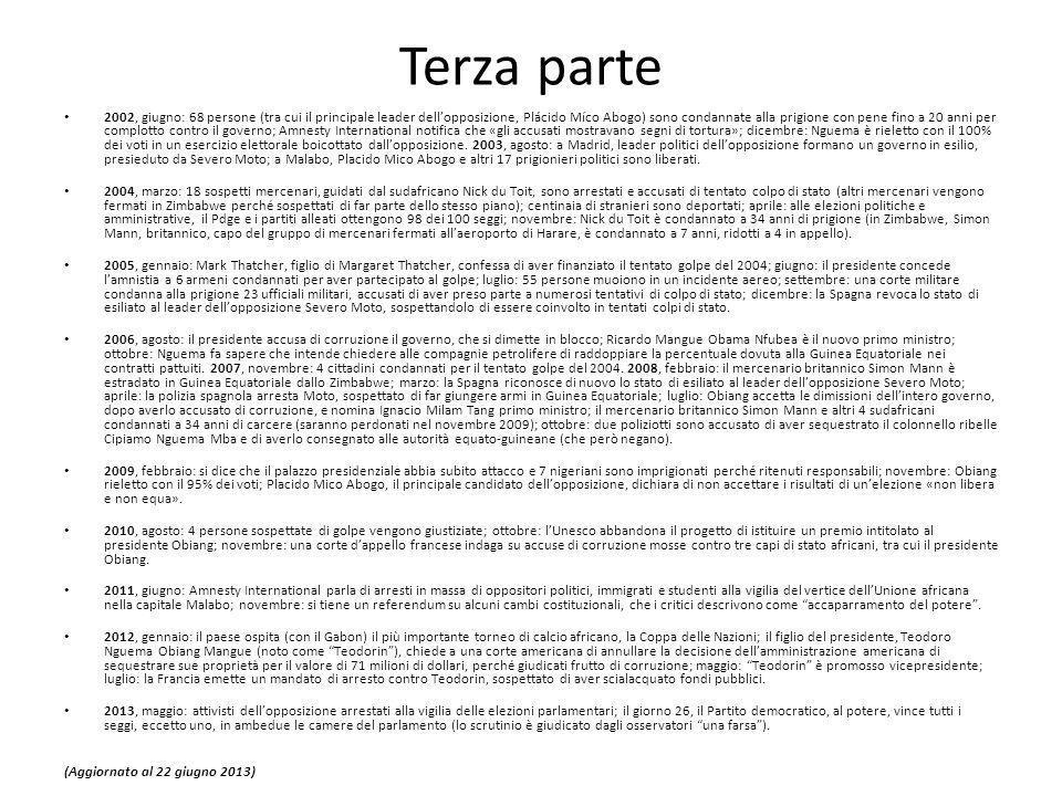 Terza parte 2002, giugno: 68 persone (tra cui il principale leader dell'opposizione, Plácido Míco Abogo) sono condannate alla prigione con pene fino a 20 anni per complotto contro il governo; Amnesty International notifica che «gli accusati mostravano segni di tortura»; dicembre: Nguema è rieletto con il 100% dei voti in un esercizio elettorale boicottato dall'opposizione.