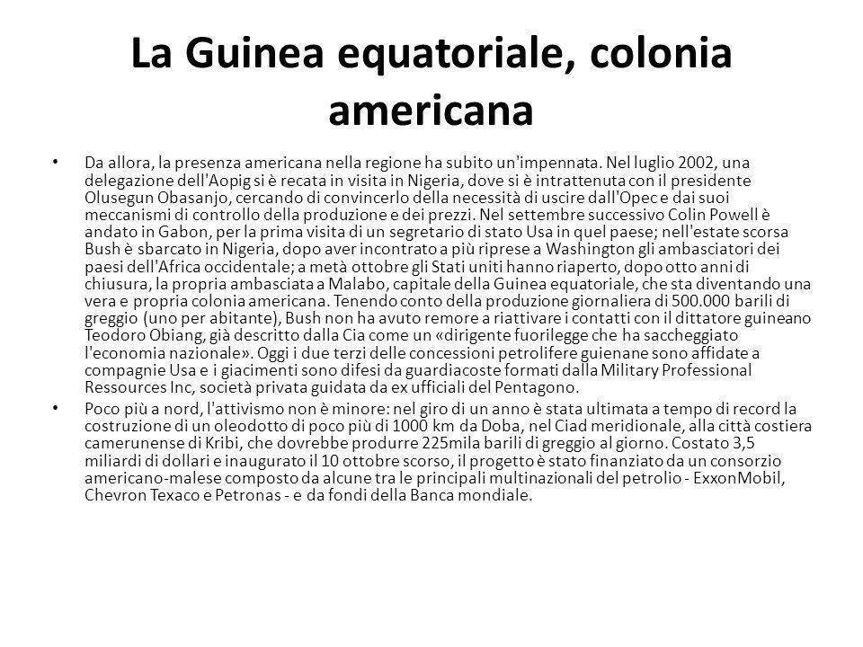 La Guinea equatoriale, colonia americana Da allora, la presenza americana nella regione ha subito un impennata.