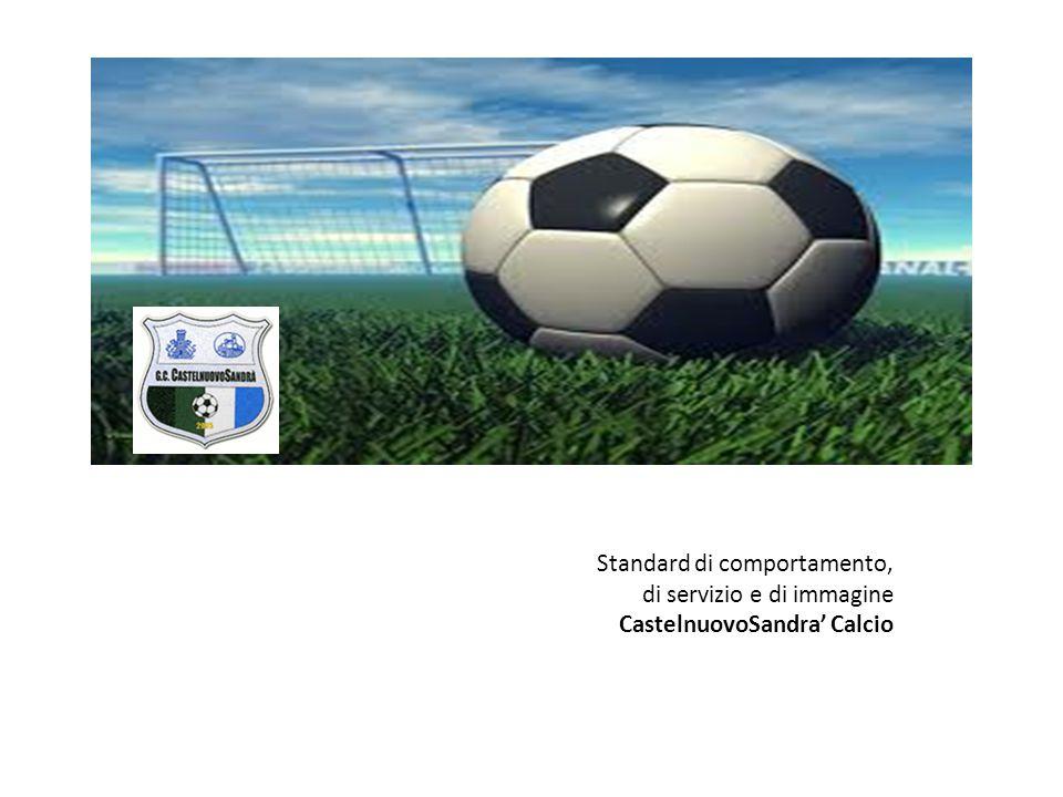 Standard di comportamento, di servizio e di immagine CastelnuovoSandra' Calcio