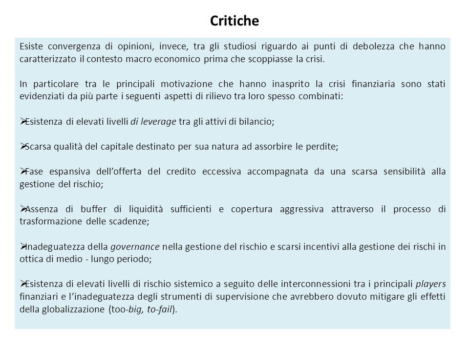 Critiche Esiste convergenza di opinioni, invece, tra gli studiosi riguardo ai punti di debolezza che hanno caratterizzato il contesto macro economico