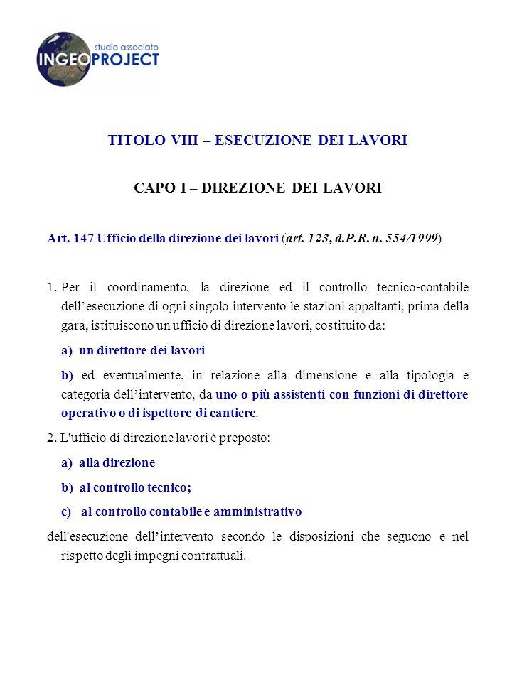 TITOLO VIII – ESECUZIONE DEI LAVORI CAPO I – DIREZIONE DEI LAVORI Art.
