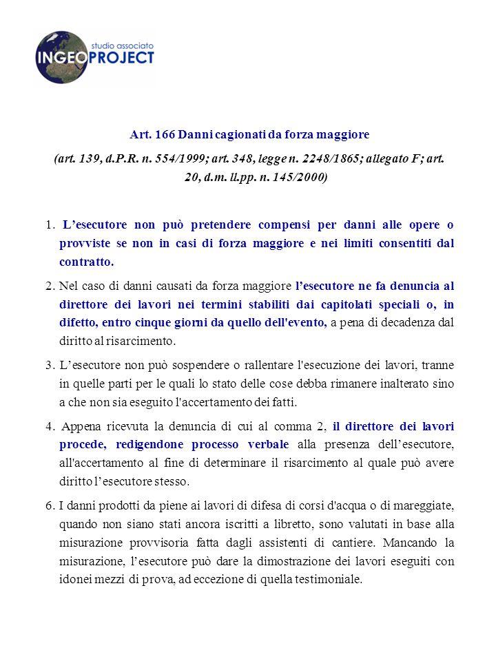 Art.166 Danni cagionati da forza maggiore (art. 139, d.P.R.
