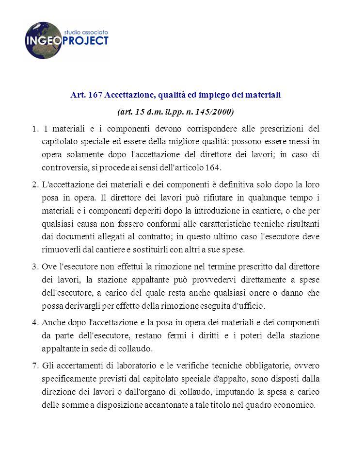Art.167 Accettazione, qualità ed impiego dei materiali (art.
