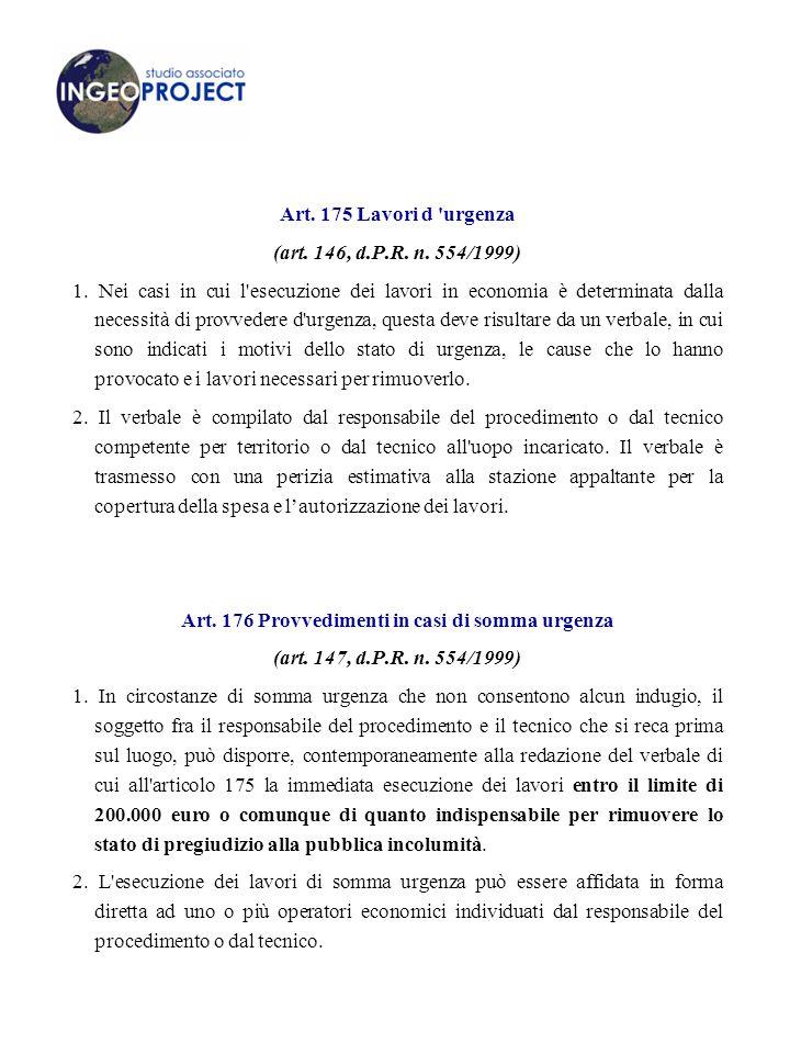 Art.175 Lavori d urgenza (art. 146, d.P.R. n. 554/1999) 1.
