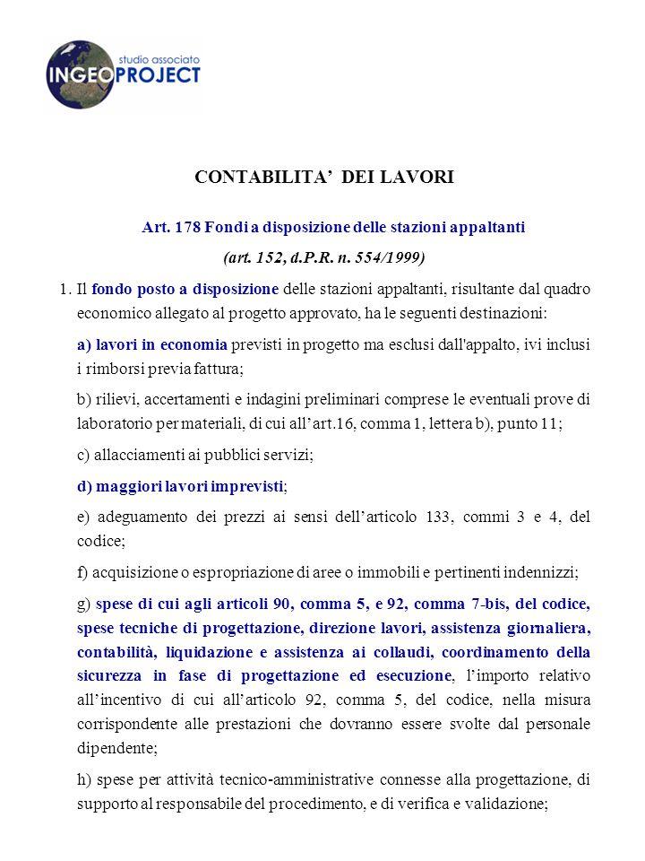 CONTABILITA' DEI LAVORI Art.178 Fondi a disposizione delle stazioni appaltanti (art.
