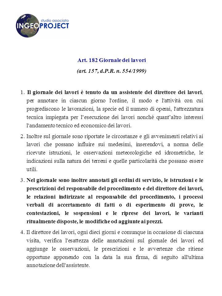 Art.182 Giornale dei lavori (art. 157, d.P.R. n. 554/1999) 1.