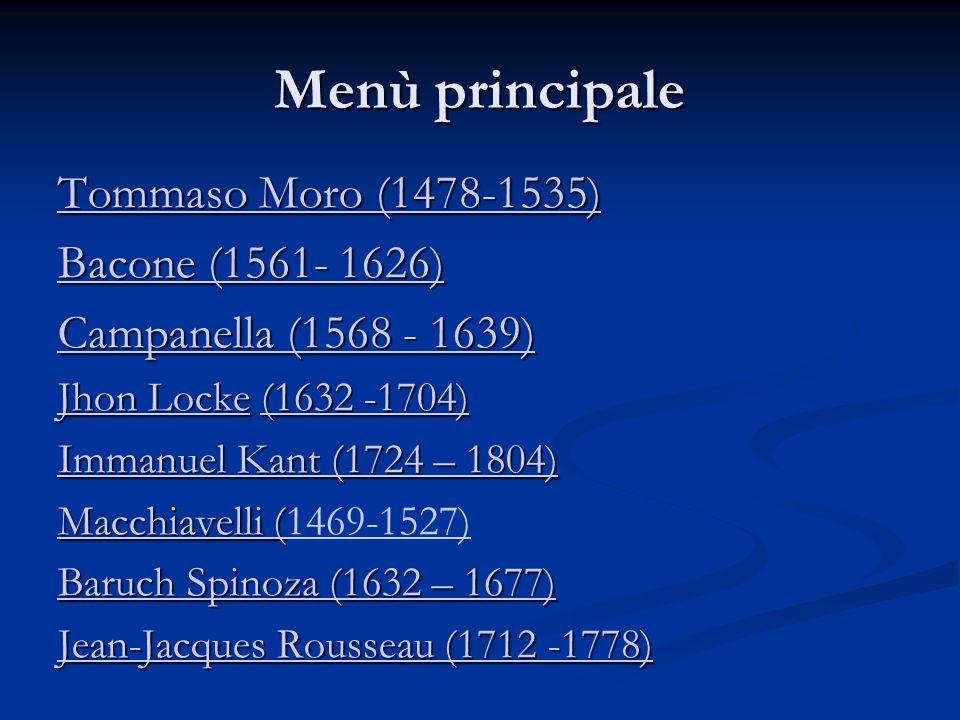 Menù principale Tommaso Moro (1478-1535) Tommaso Moro (1478-1535) Bacone (1561- 1626) Bacone (1561- 1626) Campanella (1568 - 1639) Campanella (1568 -