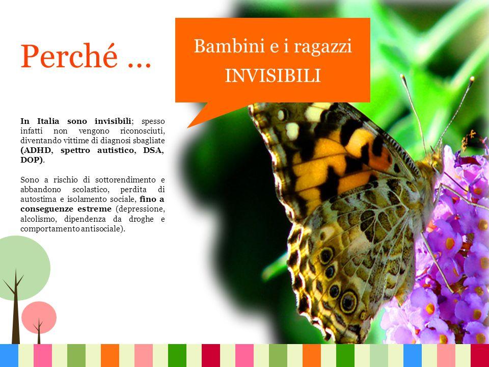 Bambini e i ragazzi INVISIBILI In Italia sono invisibili; spesso infatti non vengono riconosciuti, diventando vittime di diagnosi sbagliate (ADHD, spettro autistico, DSA, DOP).