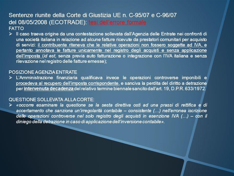 Sentenze riunite della Corte di Giustizia UE n. C-95/07 e C-96/07 del 08/05/2008 (ECOTRADE): tesi dell'errore formale FATTO  Il caso traeva origine d