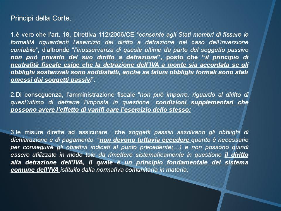 """Principi della Corte: 1.è vero che l'art. 18, Direttiva 112/2006/CE """"consente agli Stati membri di fissare le formalità riguardanti l'esercizio del di"""