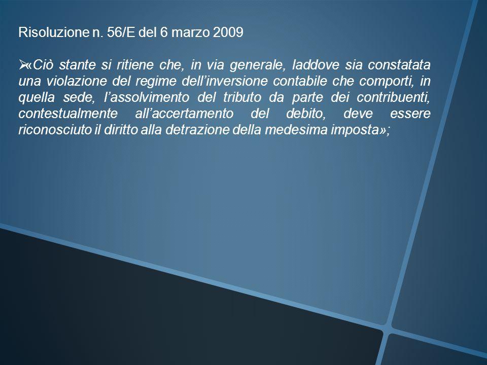Risoluzione n. 56/E del 6 marzo 2009  «Ciò stante si ritiene che, in via generale, laddove sia constatata una violazione del regime dell'inversione c