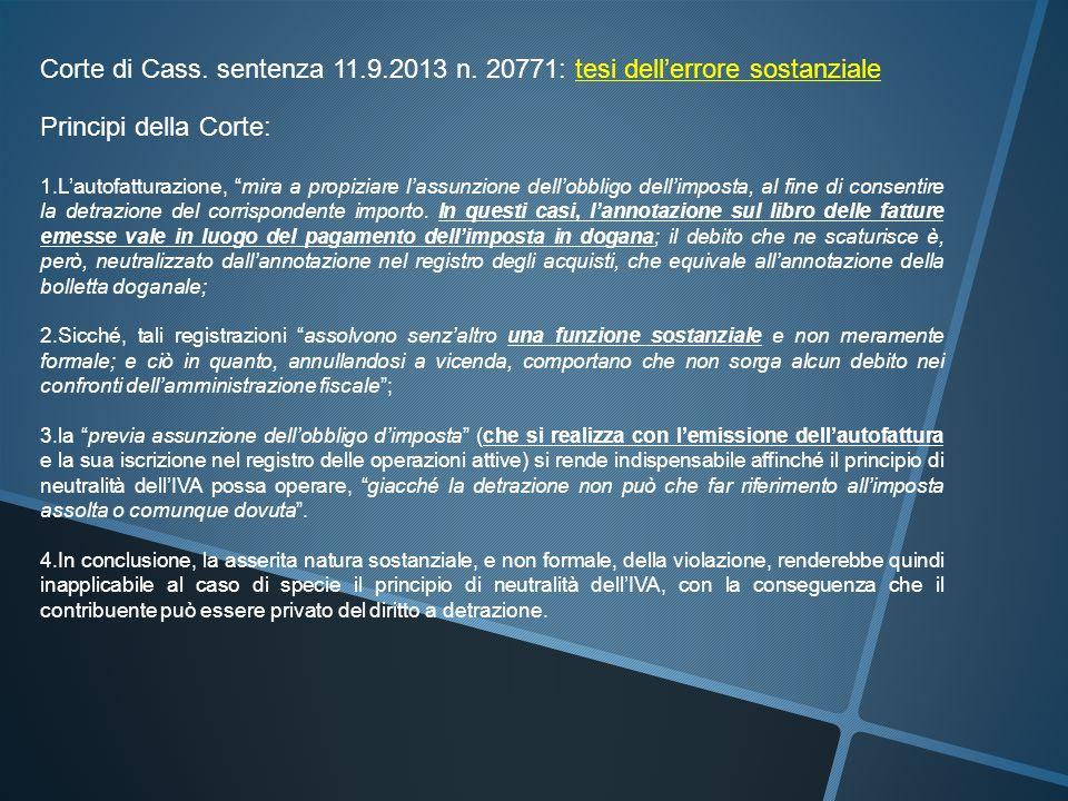 """Corte di Cass. sentenza 11.9.2013 n. 20771: tesi dell'errore sostanziale Principi della Corte: 1.L'autofatturazione, """"mira a propiziare l'assunzione d"""