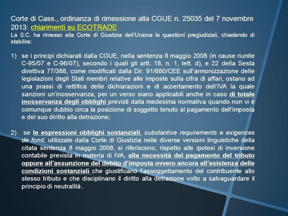 Corte di Cass., ordinanza di rimessione alla CGUE n. 25035 del 7 novembre 2013: chiarimenti su ECOTRADE La S.C. ha rimesso alla Corte di Giustizia del