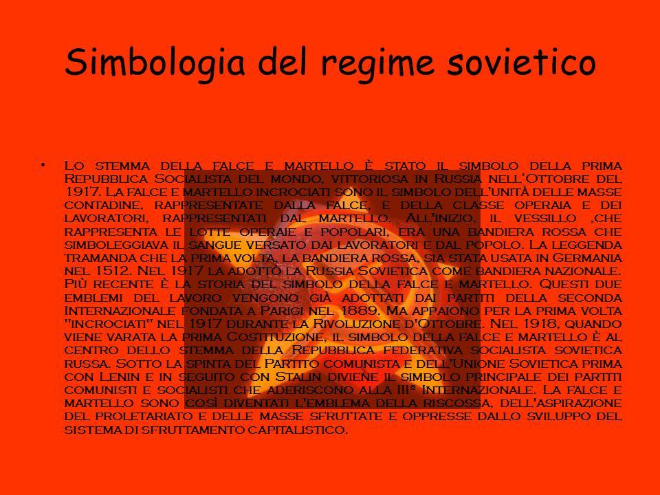 Simbologia del regime sovietico Lo stemma della falce e martello è stato il simbolo della prima Repubblica Socialista del mondo, vittoriosa in Russia nell'Ottobre del 1917.
