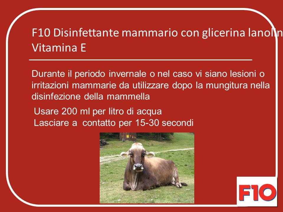 F10 Disinfettante mammario con glicerina lanolina e Vitamina E Durante il periodo invernale o nel caso vi siano lesioni o irritazioni mammarie da util