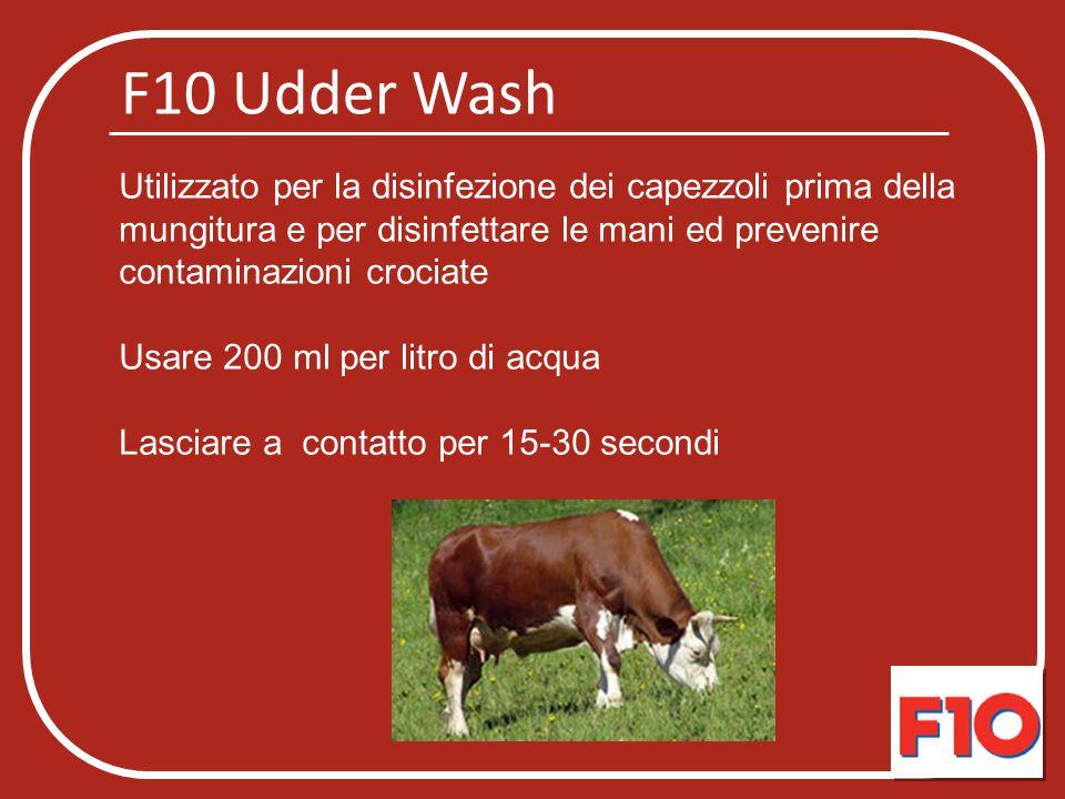 F10 Disinfettante mammario con glicerina Durante il periodo estivo, da utilizzare dopo la mungitura nella disinfezione della mammella Usare 200 ml per litro di acqua Lasciare a contatto per 15-30 secondi